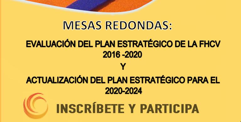 INSCRIBETE EN LAS MESAS REDONDAS 6-10 PLAN ESTRATÉGICO FHCV 2020-2024