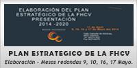 Elaboración del plan estrategico de la FHCV - Mesas redondas 9, 10, 16, 17 Mayo.